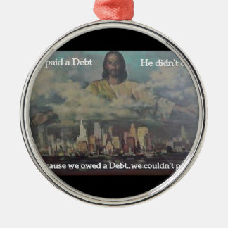 He Paid a Debt Round Metal Christmas Ornament