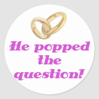 He Popped the Question Classic Round Sticker