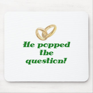 He Popped the Question Mouse Pad