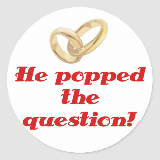 He Popped the Question Round Sticker