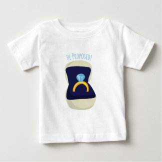 He Proposed! Baby T-Shirt