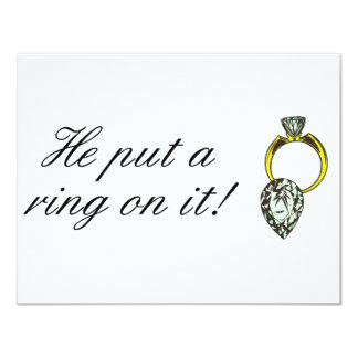 He Put A Ring On It 4.25x5.5 Paper Invitation Card