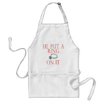 He Put a Ring On It Bride Adult Apron