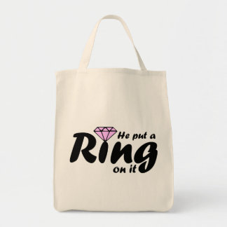 He Put a Ring on it - for the Bride to be Grocery Tote Bag