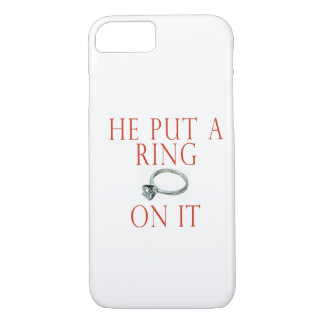 He Put a Ring on It iPhone 8/7 Case
