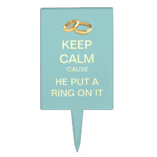 He Put A Ring On It Keep Calm Cake Topper