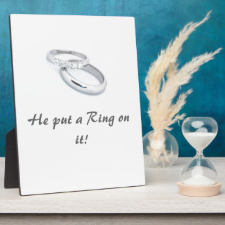 He Put a Ring on It Plaque