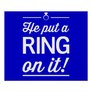 He Put a Ring on It! Poster