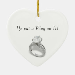 He Put a Ring on It/save the date Ceramic Ornament