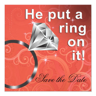 He put a ring on it - Save the Date Invitations