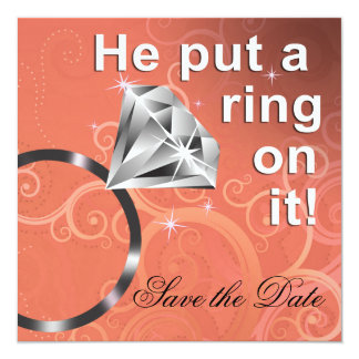 He put a ring on it - Save the Date Announcements