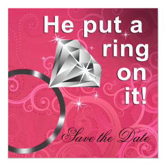 He put a ring on it - Save the Date Custom Invitations