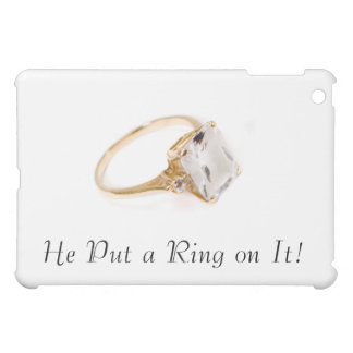 He Put a Ring on It/save the date iPad Mini Cases