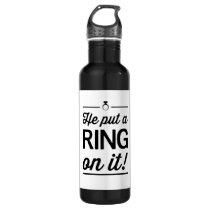 He Put a Ring on It! Stainless Steel Water Bottle