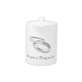 He Put a Ring on It! Teapot