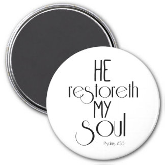 He restoreth my Soul Bible Verse 3 Inch Round Magnet