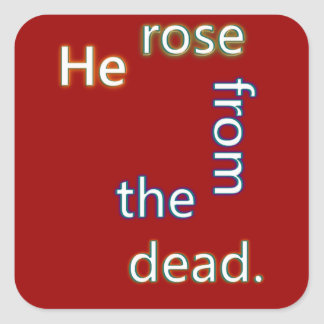 He Rose from the Dead Stickers