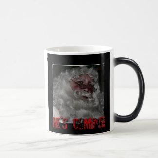 He's coming! magic mug