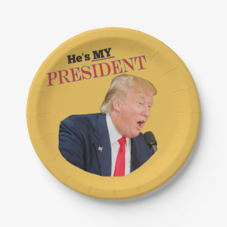 He's My President Donald J. Trump Paper Plate