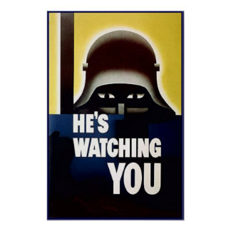 He s Watching You Posters