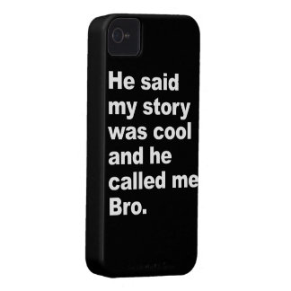 He said my story was cool iPhone 4 case