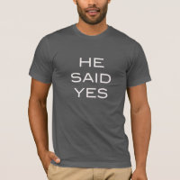 He Said Yes Gay Marriage Engagement Party T-Shirt