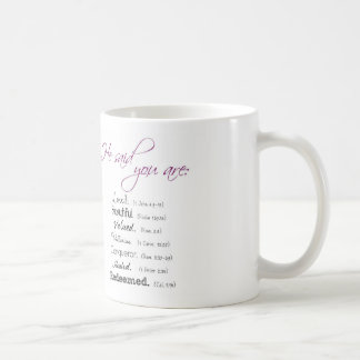 He Said You Are ... Christian Mug