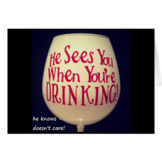 """HE SEES U WHEN YOUR DRINKING """"FUN"""" CHRISTMAS CARD"""