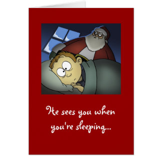 """""""He Sees You When You're Sleeping"""" Christmas Card"""