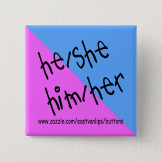 He She Him Her Pinback Button