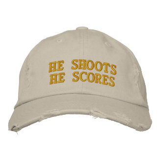 He Shoots He Scores Embroidered Baseball Cap