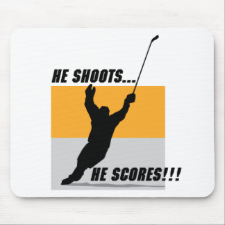 He Shoots....He Scores! Mouse Pad