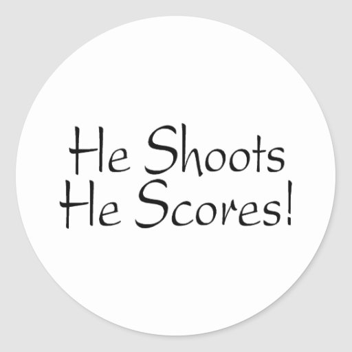 He Shoots He Scores Round Sticker