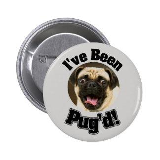 He sido Pug'd - botón divertido del barro amasado Pin Redondo De 2 Pulgadas