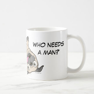 He Snores, Snorts & Farts. Who Needs a Man? Coffee Mug