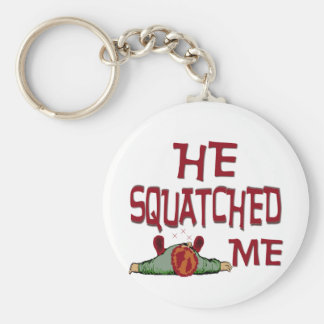 He Squatched Me Basic Round Button Keychain