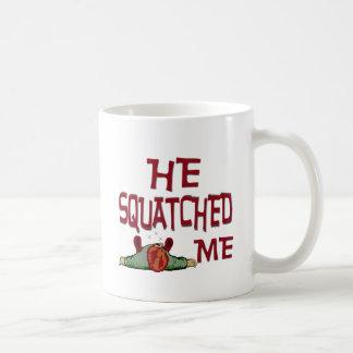 He Squatched Me Classic White Coffee Mug