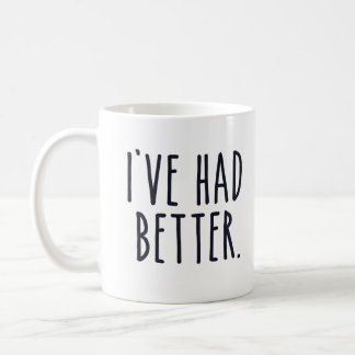He tenido mejor taza básica blanca