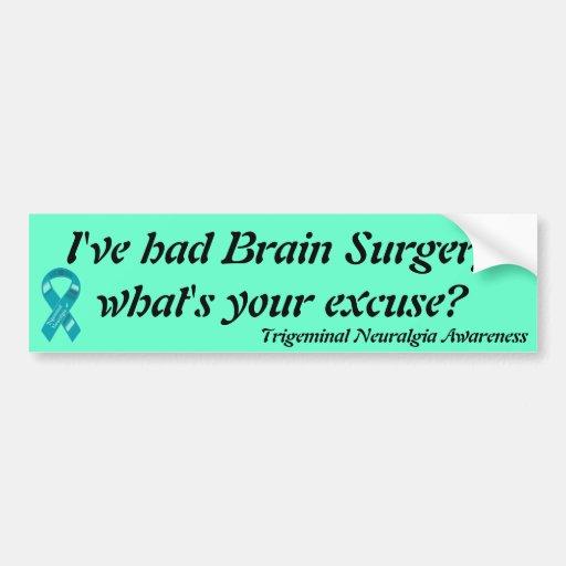 ¿He tenido neurocirugía cuál es su excusa? Pegatina De Parachoque