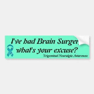 ¿He tenido neurocirugía cuál es su excusa? Pegatina Para Auto