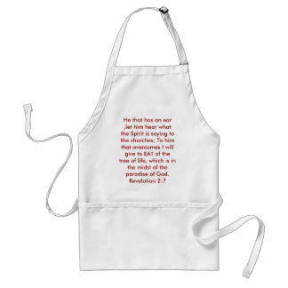 He that has an ear ,let him hear what the Spiri... Adult Apron