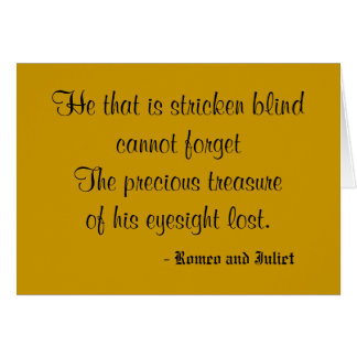 He that is stricken blind cannot forgetThe prec... Card