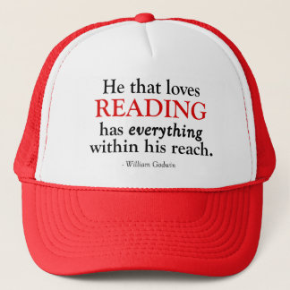 He That Loves Reading Has Everything Trucker Hat