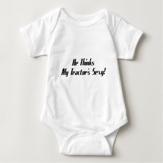 He Thinks My Tractors Tractor Gifts Baby Bodysuit