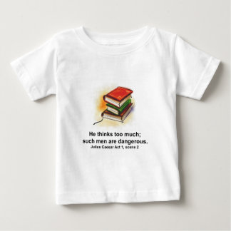 He Thinks Too Much; Such Men are Dangerous Caesar Baby T-Shirt