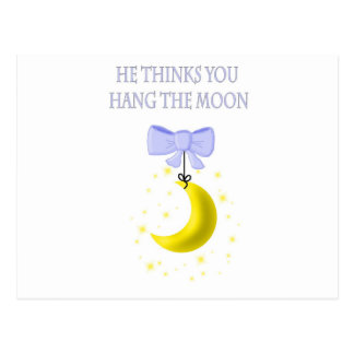 He Thinks You Hang The Moon Post Cards