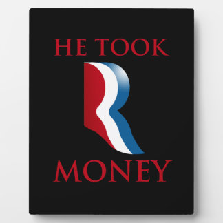 HE TOOK R MONEY.png Plaques