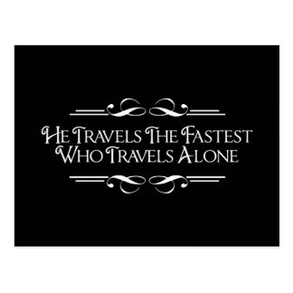 He Travels The Fastest Who Travels Alone Postcard