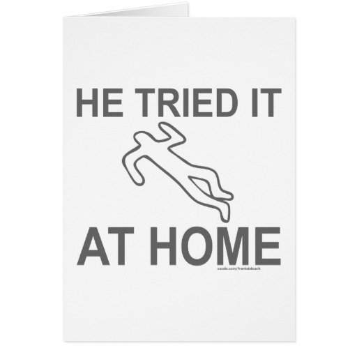 HE TRIED IT AT HOME T-SHIRTS AND GIFTS CARD
