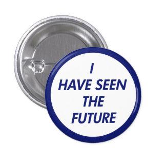 He visto el botón futuro pin redondo de 1 pulgada